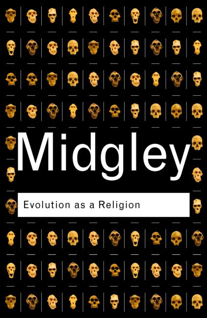 Evolution as a Religion, Mary Midgley