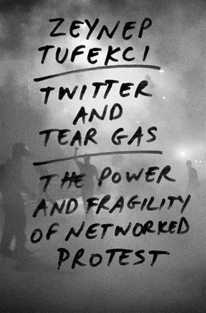 Twitter and Tear Gas, Zeynep Tüfekçi